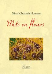 Recueil Mots en Fleurs - Nina Kibuanda - Editions Amalthée - 2018